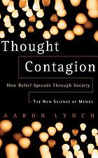 Thought contagion : how belief spreads through society