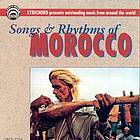 Songs and rhythms of Morocco.