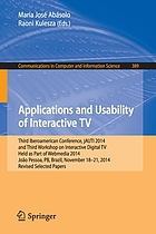 Applications and Usability of Interactive TV : Third Iberoamerican Conference, jAUTI 2014, and Third Workshop on Interactive Digital TV, held as part of Webmedia 2014, João Pessoa, PB, Brazil, November 18-21, 2014, revised selected papers