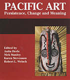 Pacific art : persistence, change, and meaning