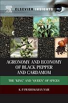 Agronomy and economy of black pepper and cardamom : the