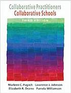 Collaborative practitioners, collaborative schools