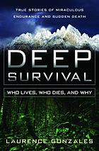 Deep survival who lives, who dies, and why