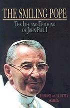 The smiling Pope : the life and teaching of John Paul I
