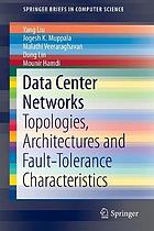 Data center networks : topologies, architectures and fault-tolerance characteristics
