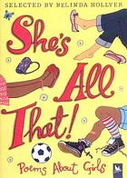 She's all that! : poems about girls