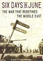 Six days in June : [the war that redefined the Middle East]