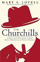 The Churchills : a family at the heart of history--from the Duke of Marlborough to Winston Churchill
