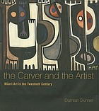 The carver and the artist : Māori art in the twentieth century