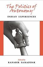 The politics of autonomy : Indian experiences