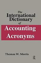 The international dictionary of accounting acronyms