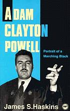 Adam Clayton Powell : portrait of a marching Black