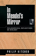 In Mendel's mirror : philosophical reflections on biology