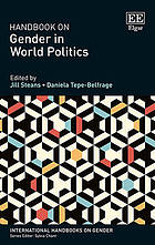 Handbook on gender in world politics / edited by Jill Stearns, Daniela Tepe-Belfrage.