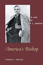 America's bishop : the life and times of Fulton J. Sheen