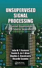 Unsupervised signal processing : channel equalization and source separation