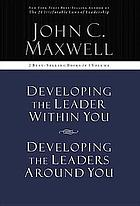 Developing the leader within you ; Developing the leaders around you