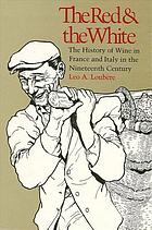The red and the white : a history of wine in France and Italy in the nineteenth century