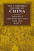 The Cambridge history of China. Vol. 8, The Ming dynasty, 1368-1644, p. 2