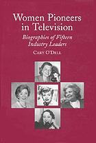 Women pioneers in television : biographies of fifteen industry leaders