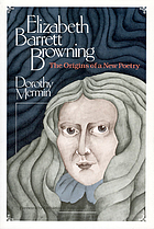 Elizabeth Barrett Browning : the origins of a new poetry