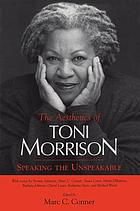 The aesthetics of Toni Morrison : speaking the unspeakable