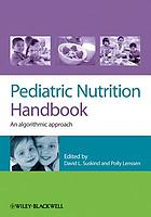 Pediatric nutrition handbook : an algorithmic approach