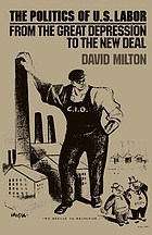 The politics of U.S. labor : from the Great Depression to the New Deal