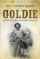 Goldie : adventures in a vanishing Australia