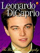 Leonardo DiCaprio : an unofficial biography