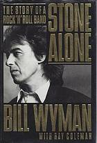 Bill Wyman, Stone alone : the story of a rock 'n' roll band