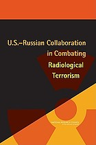 U.S.-Russian collaboration in combating radiological terrorism