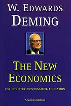 The new economics : for industry, government, education