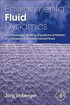 Environmental fluid dynamics : fluid processes, flow scales and processes, and equations of motion