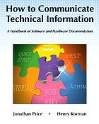 How to communicate technical information : a handbook of software and hardware documentation