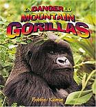 Endangered Mountain Gorillas.