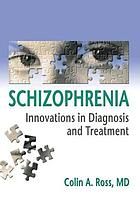Schizophrenia : innovations in diagnosis and treatment