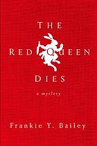 The Red Queen dies : a mystery