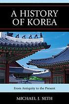 A history of Korea : from antiquity to the present