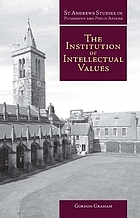 The institution of intellectual values : realism and idealism in higher education