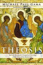 Theosis : Patristic Remedy for Evangelical Yearning at the Close of the Modern Age.
