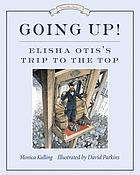 Going up! : Elisha Otis's trip to the top