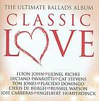 Classic love : [the ultimate ballads album].