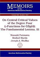 On central critical values of the degree four L-functions for GSp(4) : the fundamental lemma. III