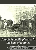 Joseph Pennell's pictures in the land of temples