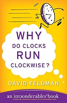 Why do clocks run clockwise? : an imponderables book