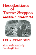 Recollections of Tartar steppes and their inhabitants