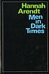 Men in dark times. by  Hannah Arendt