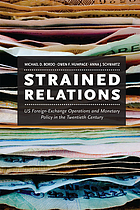 Strained relations : US foreign-exchange operations and monetary policy in the twentieth century