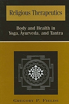 Religious therapeutics : body and health in Yoga, Āyurveda, and Tantra